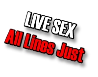 Live Sex - All Lines Just 36p Per Minute